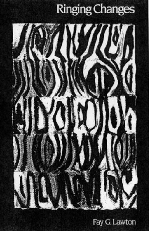 Poetry by Fay Lawton, Cover art and Design by Pamela Lawton, published by Hillside Press, from a grant awarded by Bryn Mawr College, 1999